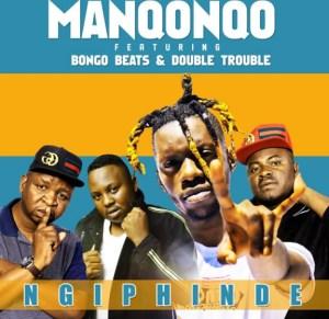 Manqonqo - Ngi Phinde Ft. Double Trouble & Bongo Beats